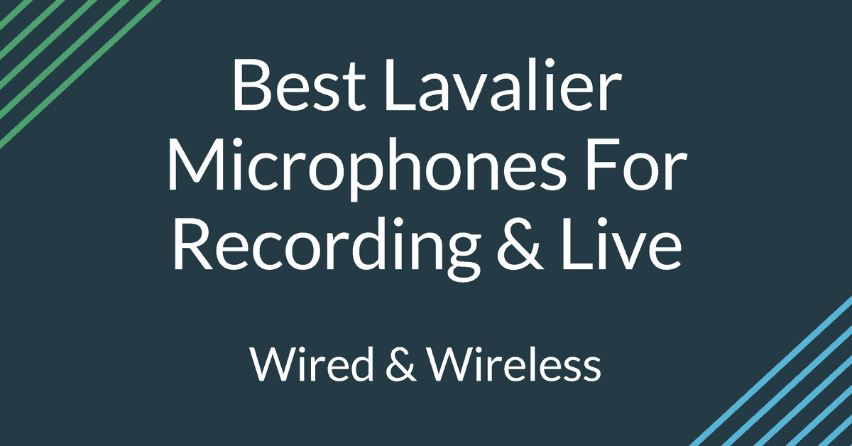 Best Lavalier Microphones (Wired & Wireless) For Recording & Live 2018