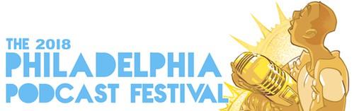 The 2018 Philadelphia Podcast Festival
