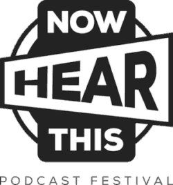 now hear this podcast festival logo