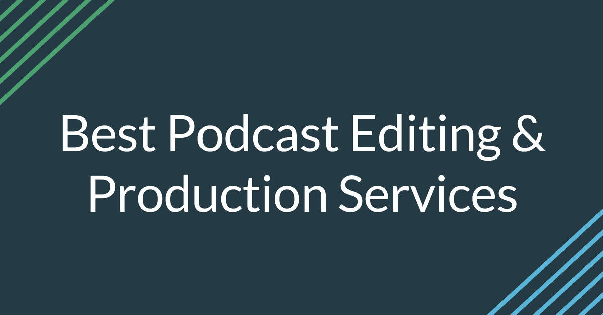 Best Podcast Editing Production Services For Every Budget 2019
