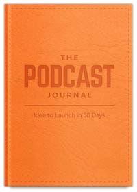 The Podcast Journal by John Lee Dumas