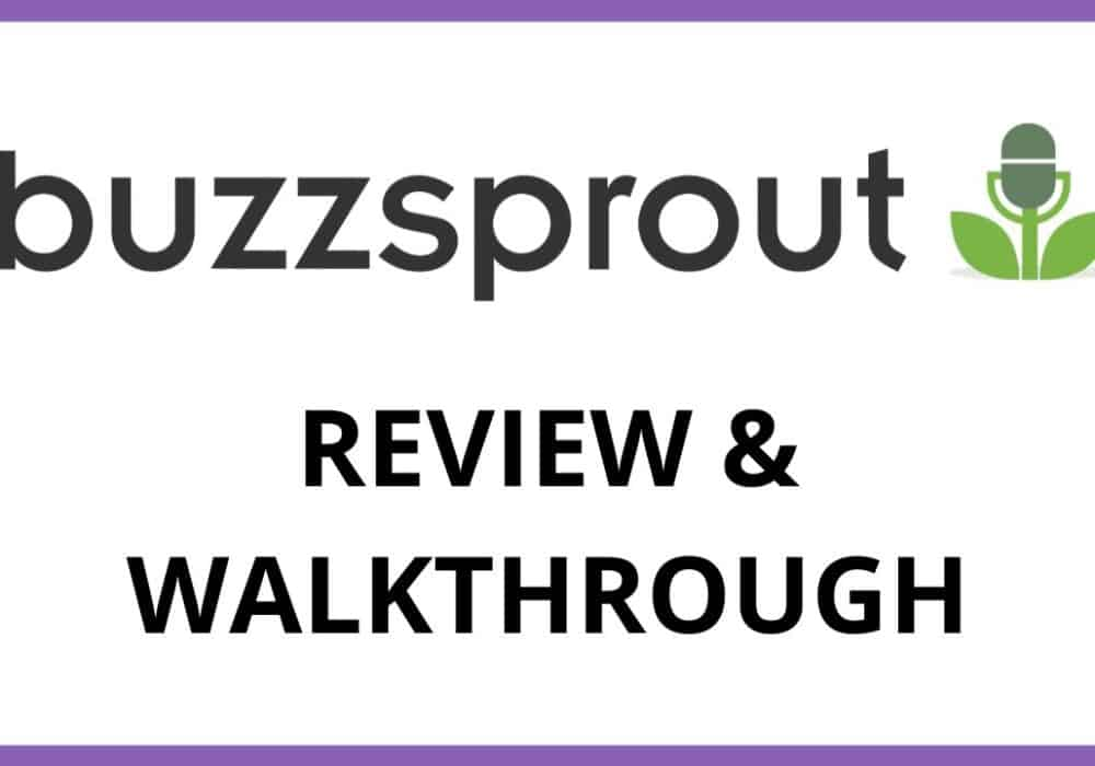 Buzzsprout Review & Walkthrough