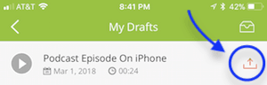 podbean app my drafts screen with arrow to upload button