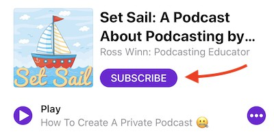 iOS Apple Podcasts subscribe button (Set Sail Podcast)